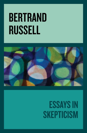 Essays in Skepticism ebook by Bertrand Russell