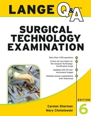 Lange Q&A Surgical Technology Examination, Sixth Edition ebook by Carolan Sherman,Mary Chmielewski