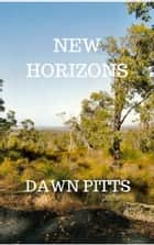 New Horizons ebook by Dawn Pitts