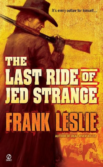 The Last Ride of Jed Strange ebook by Frank Leslie