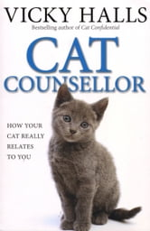 Cat Counsellor - How Your Cat Really Relates To You ebook by Vicky Halls