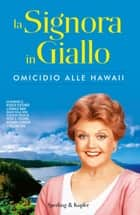 La Signora in Giallo. Omicidio alle Hawaii eBook by Donald Bain, Jessica Fletcher