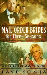 Mail Order Brides for Three Seasons (A Western Romance Book) ebook by Faye Sonja