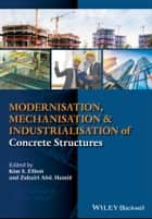 Modernisation, Mechanisation and Industrialisation of Concrete Structures ebook by Kim S. Elliott,Zuhairi Abd. Hamid