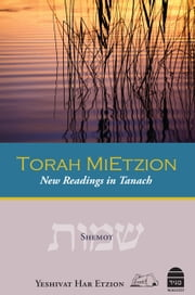Torah MiEtzion: Shemot - New Readings in Tanach ebook by Yeshivat Har Etzion Rabbis