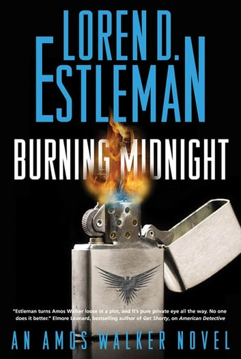 Burning Midnight - An Amos Walker Novel ebook by Loren D. Estleman
