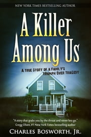 A Killer Among Us ebook by Charles Bosworth, Jr.