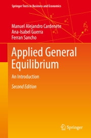 Applied General Equilibrium - An Introduction ebook by Manuel Alejandro Cardenete, Ana-Isabel Guerra, Ferran Sancho