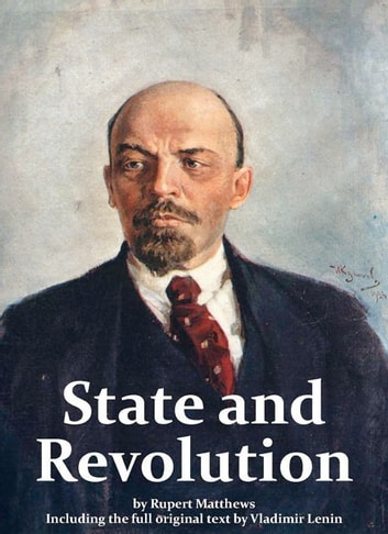 The State and Revolution including full original text by Lenin ebook by Rupert Matthews