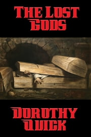 The Lost Gods ebook by Dorothy Quick