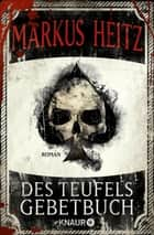 Des Teufels Gebetbuch - Roman ebook by