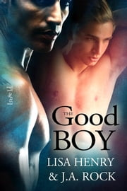 The Good Boy ebook by Lisa Henry,J.A. Rock