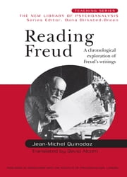 Reading Freud - A Chronological Exploration of Freud's Writings ebook by Jean-Michel Quinodoz
