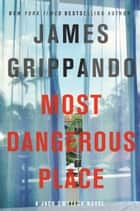Most Dangerous Place - A Jack Swyteck Novel ebook by