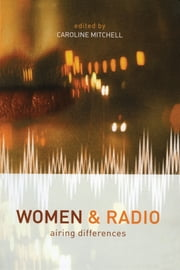 Women and Radio - Airing Differences ebook by Caroline Mitchell