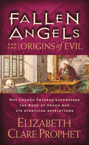 Fallen Angels And The Origins Of Evil Ebook De Elizabeth Clare