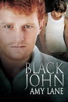 Black John ebook by Amy Lane