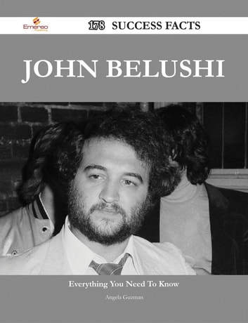 John Belushi 178 Success Facts - Everything you need to know about John Belushi ebook by Angela Guzman