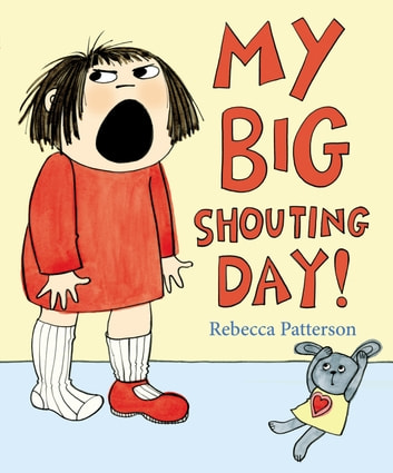 My Big Shouting Day ebook by Rebecca Patterson