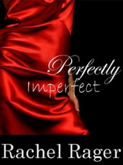 Perfecly Imperfect ebook by Rachel Rager
