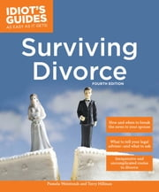 Idiot's Guides: Surviving Divorce, Fourth Edition ebook by Pamela Weintraub,Terry Hillman