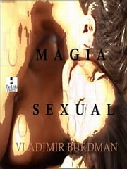 Magia Sexual ebook by Vladimir Burdman