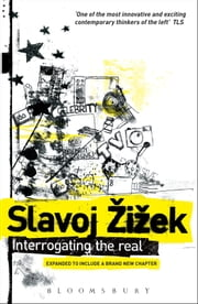 Interrogating the Real ebook by Dr Rex Butler,Scott Stephens,Slavoj ?i?ek