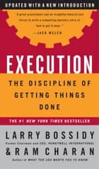 Execution - The Discipline of Getting Things Done 電子書籍 by Larry Bossidy, Ram Charan, Charles Burck