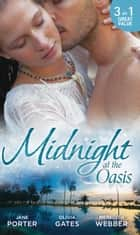 Midnight at the Oasis: His Majesty's Mistake (A Royal Scandal, Book 2) / To Tempt a Sheikh (Pride of Zohayd, Book 2) / Sheikh, Children's Doctor...Husband (Mills & Boon M&B) 電子書籍 by Jane Porter, Olivia Gates, Meredith Webber