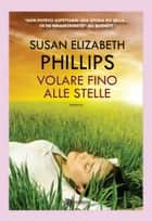 Volare fino alle stelle ebook by Susan Elizabeth Phillips