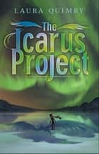 The Icarus Project ebook by Laura Quimby