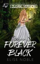 Forever Black - Clean Version ebook by
