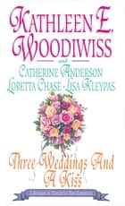 Three Weddings and a Kiss ebook by