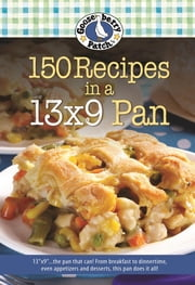 150 Recipes in a 13x9 Pan ebook by Gooseberry Patch