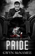 Pride - The Deadliest Sin Series, #10 ebook by Gwyn McNamee