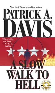 A Slow Walk to Hell ebook by Patrick A. Davis