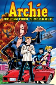 Archie: The Man from R.I.V.E.R.D.A.L.E. ebook by DeFalco, Tom