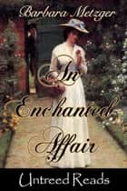 An Enchanted Affair ebook by Barbara Metzger