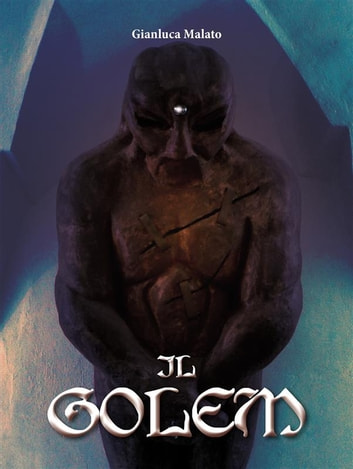 Il golem ebook by Gianluca Malato