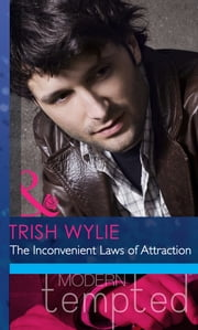 The Inconvenient Laws of Attraction (Mills & Boon Modern Heat) 電子書 by Trish Wylie