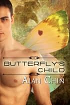 Butterfly's Child ebook by Alan Chin