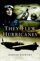 They Flew Hurricanes ebook by