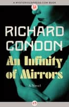 An Infinity of Mirrors ebook by Richard Condon