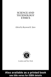 Science and Technology Ethics ebook by Spier, Raymond