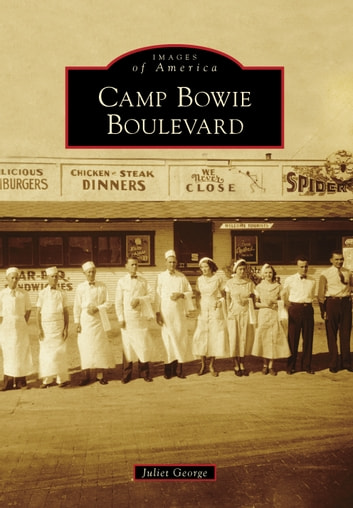 Camp Bowie Boulevard ebook by Juliet George