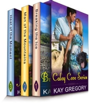 The Caley Cove Series Boxed Set (Three Contemporary Romance Novels in One) ebook by Kay Gregory