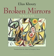 Broken Mirrors - Sinalcol ebook by Elias Khoury,Humphrey Davies