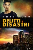 Delitti e disastri ebook by Rhys Ford, Claudia Milani