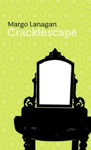 Cracklescape ebook by Margo Lanagan