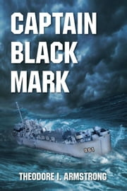 CAPTAIN BLACK MARK ebook by Theodore I. Armstrong